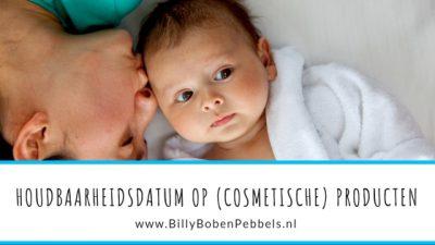 Blog-BillyBob en Pebbels-Houdbaarheidsdatum op (cosmetische) producten